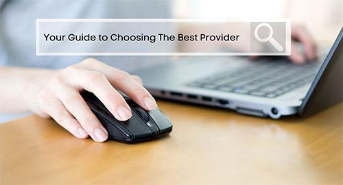 Your-Guide-to-Choosing-The-Best-Provider